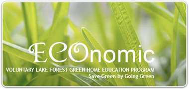Economic Voluntary Lake Forest Green Home Education Program - Save Green by Going Green